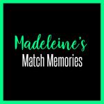 Madeleine's Match Memories